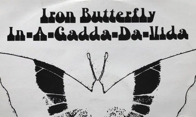C'erano una volta gli Iron Butterfly…